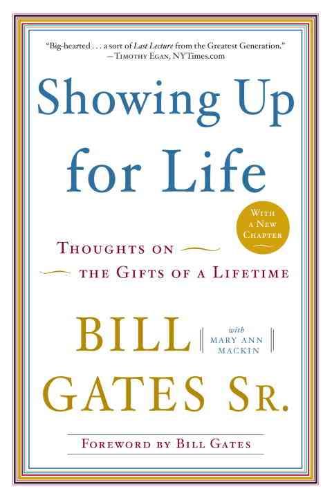 Showing Up for Life By Gates, Bill, Sr./ Mackin, Mary Ann/ Gates, Bill, Jr. (FRW)